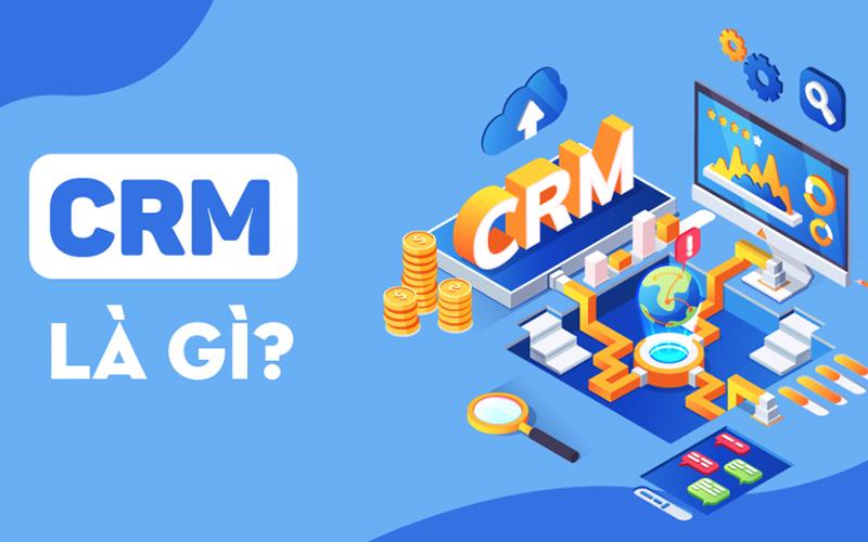 CRM là gì? Bản chất thực sự CRM là gì?
